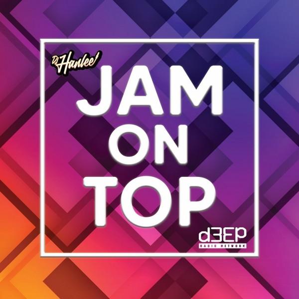 HANLEE'S JAM'S ON TOP JUNE 21