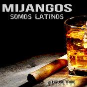 Somos Latinos (Mijangos Original Mix)