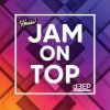 Jam On Top (01/07/21)